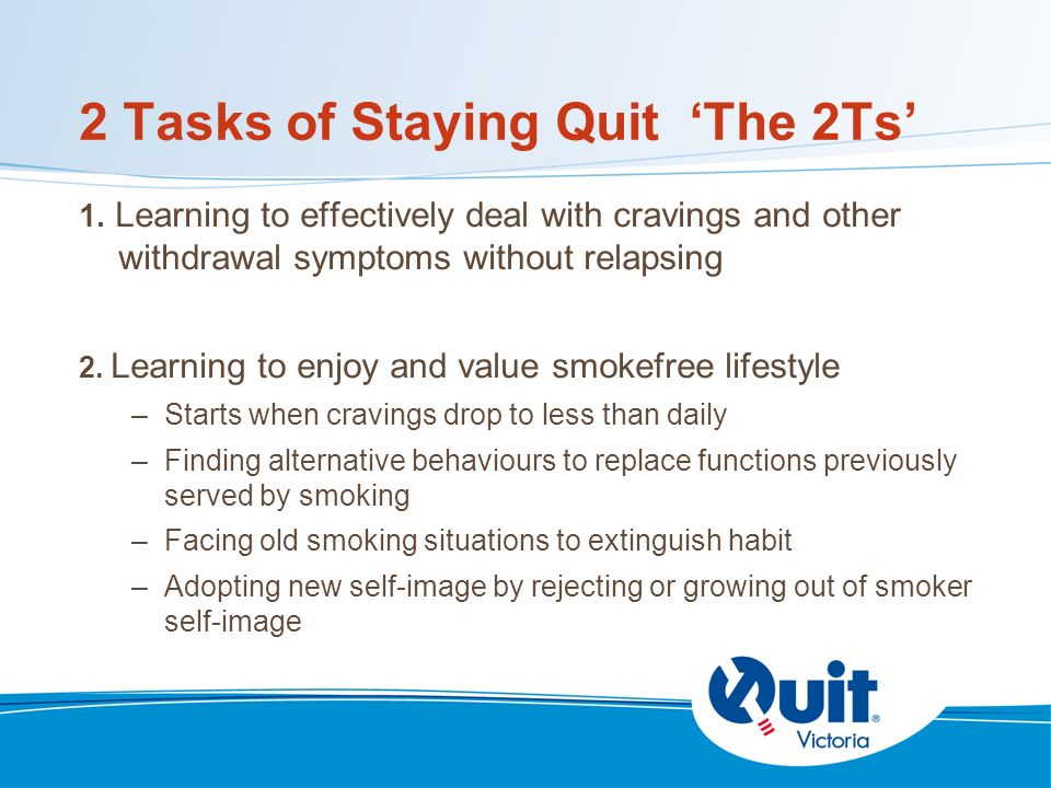 2 Tasks of Staying Quit The 2Ts 1.