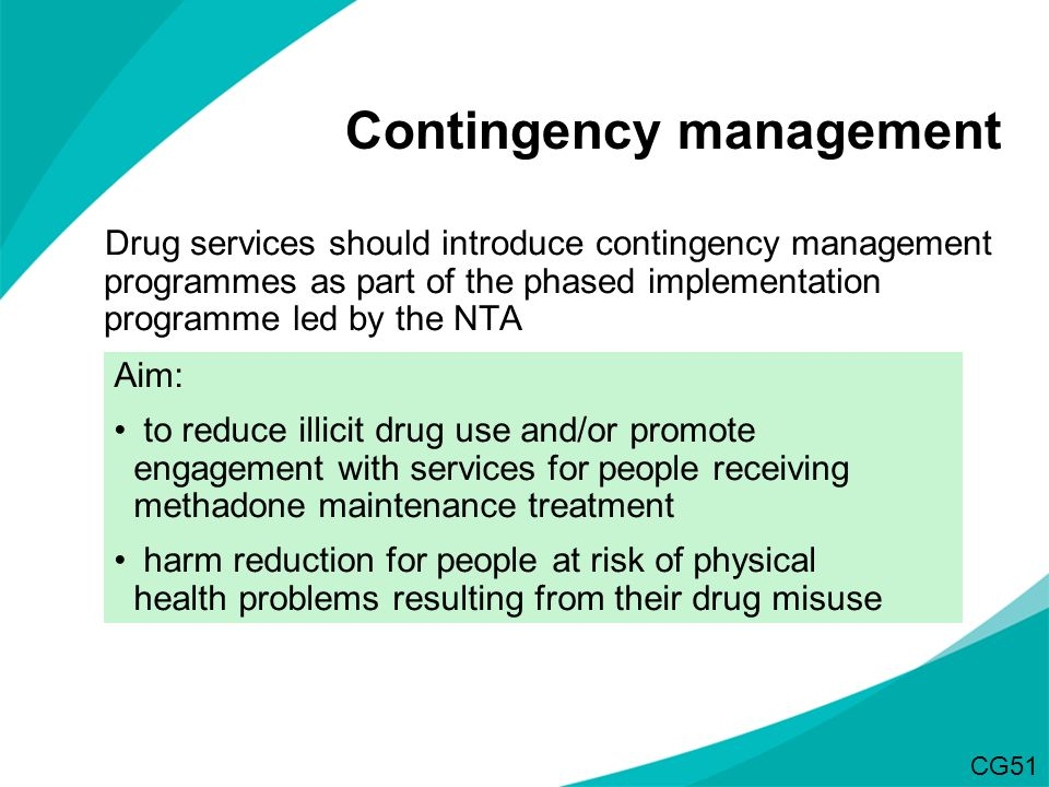 Drug services should introduce contingency management programmes as part of the phased implementation programme led by the NTA Contingency management