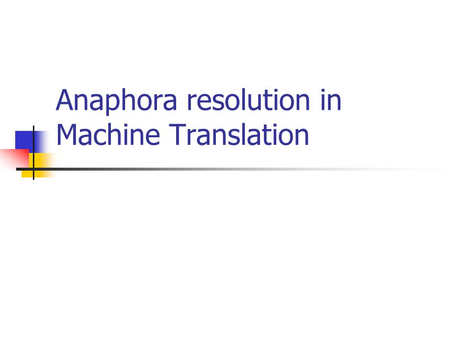 Anaphora resolution in Machine Translation