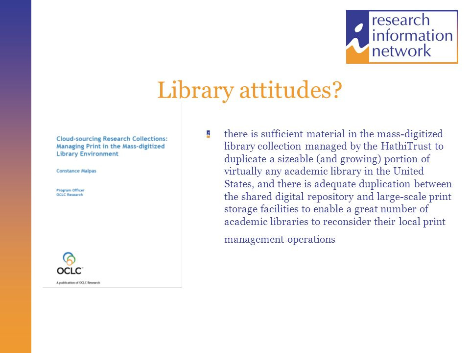 Library attitudes? there is sufficient material in the mass-digitized library collection managed by the HathiTrust to duplicate a sizeable (and growin