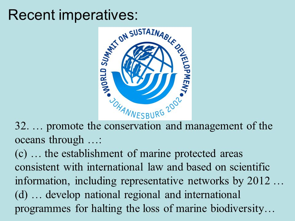 32. … promote the conservation and management of the oceans through …: (c) … the establishment of marine protected areas consistent with international