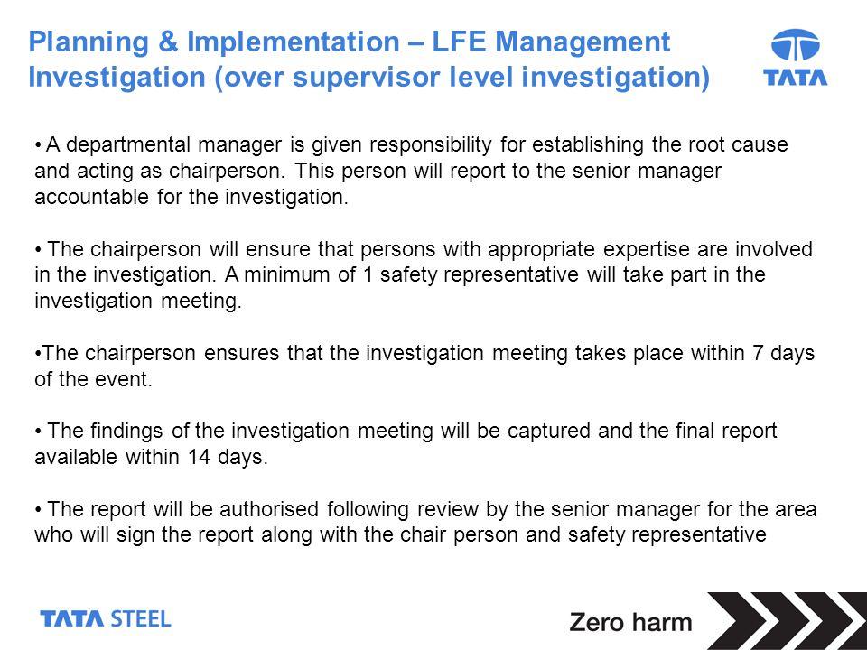 17 Planning & Implementation – LFE Management Investigation (over supervisor level investigation) A departmental manager is given responsibility for e