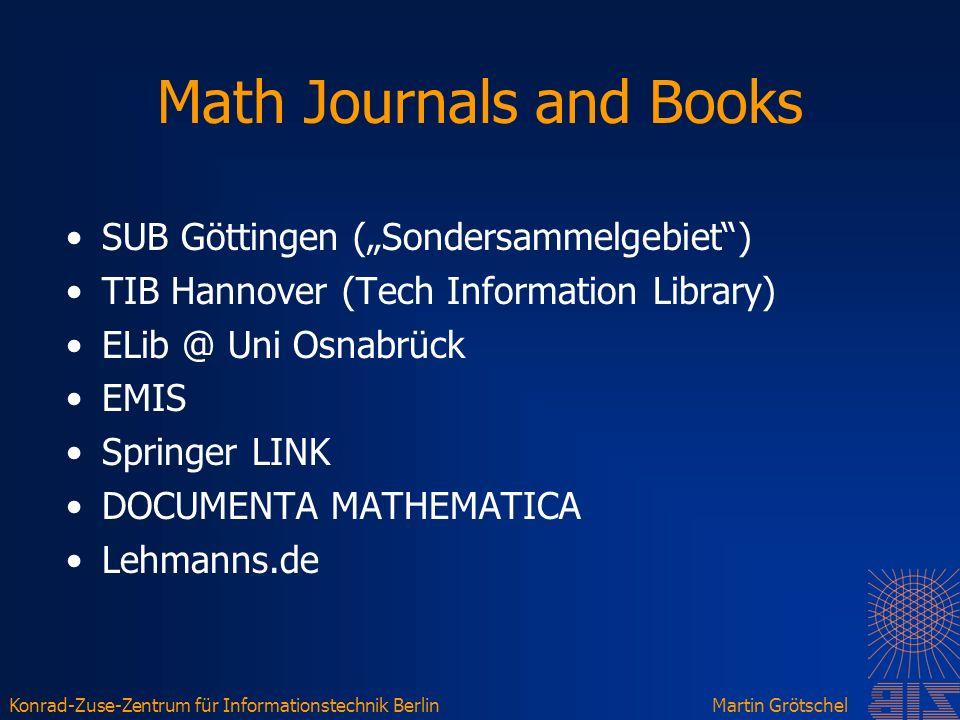 Konrad-Zuse-Zentrum für Informationstechnik BerlinMartin Grötschel Math Journals and Books SUB Göttingen (Sondersammelgebiet) TIB Hannover (Tech Infor