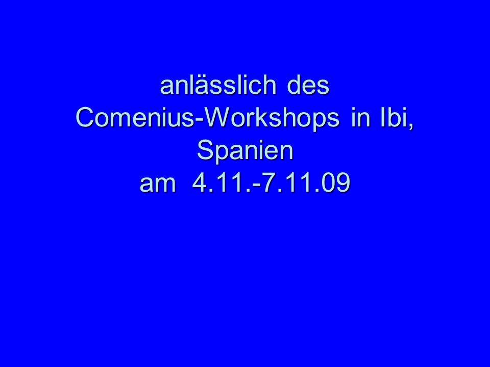 anlässlich des Comenius-Workshops in Ibi, Spanien am 4.11.-7.11.09