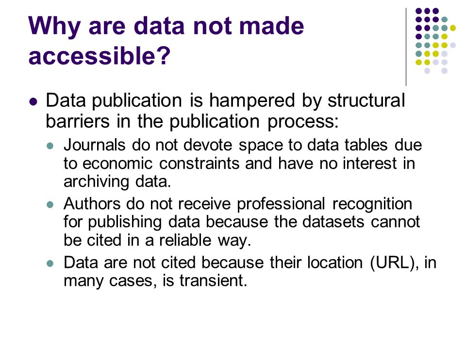 Why are data not made accessible.