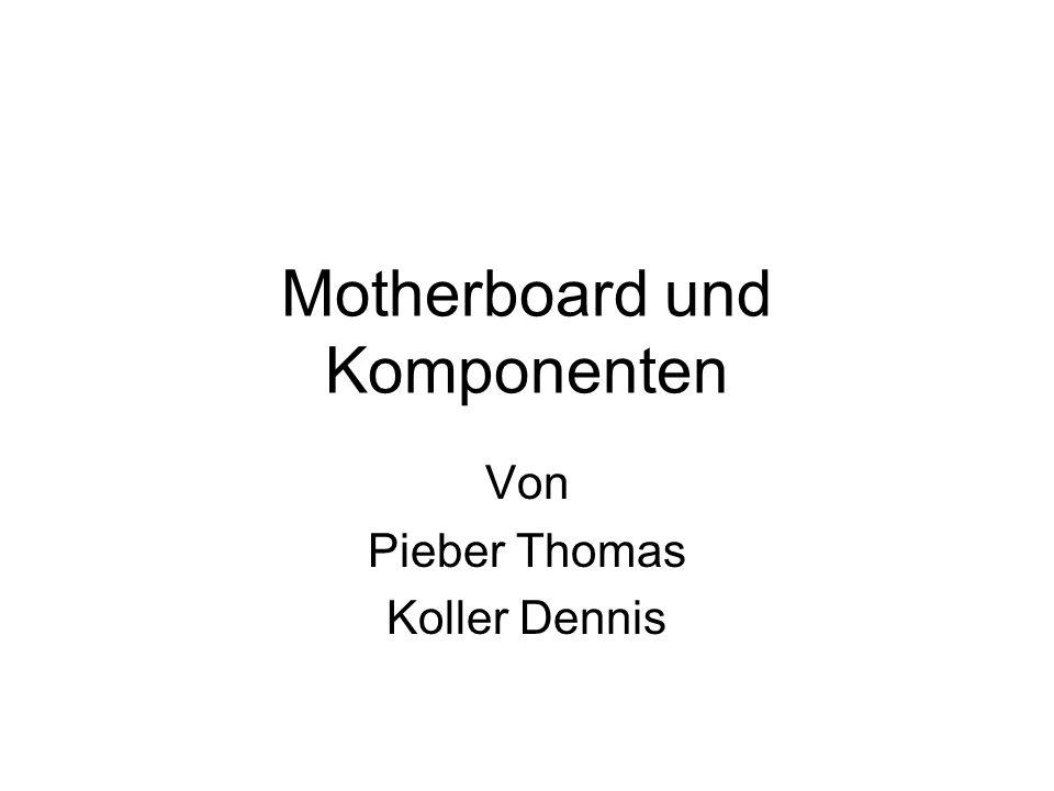 Motherboard und Komponenten Von Pieber Thomas Koller Dennis