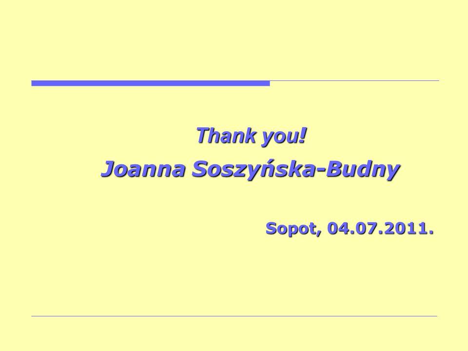 Thank you ! Joanna Soszyńska-Budny Sopot, 04.07.2011.
