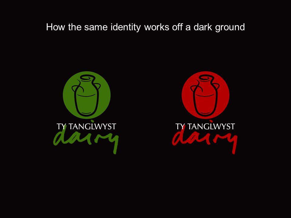 How the same identity works off a dark ground