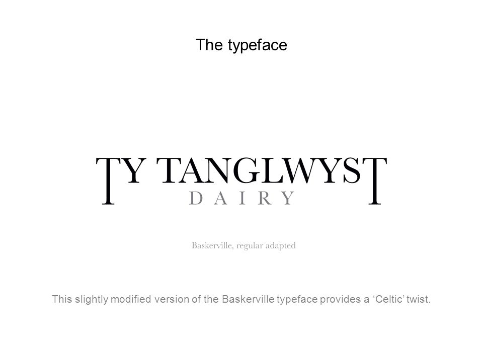 The typeface This slightly modified version of the Baskerville typeface provides a Celtic twist.