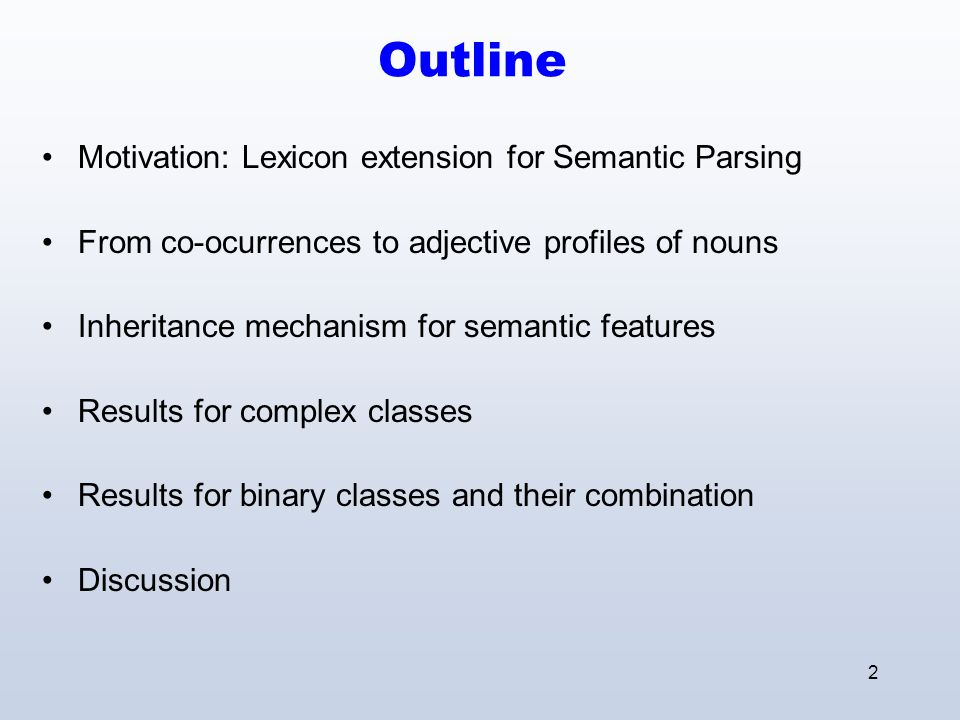 3 Motivation Semantic parsing aims at finding a semantic representation for a sentence Semantic parsing needs as a prerequisite semantic features of words.