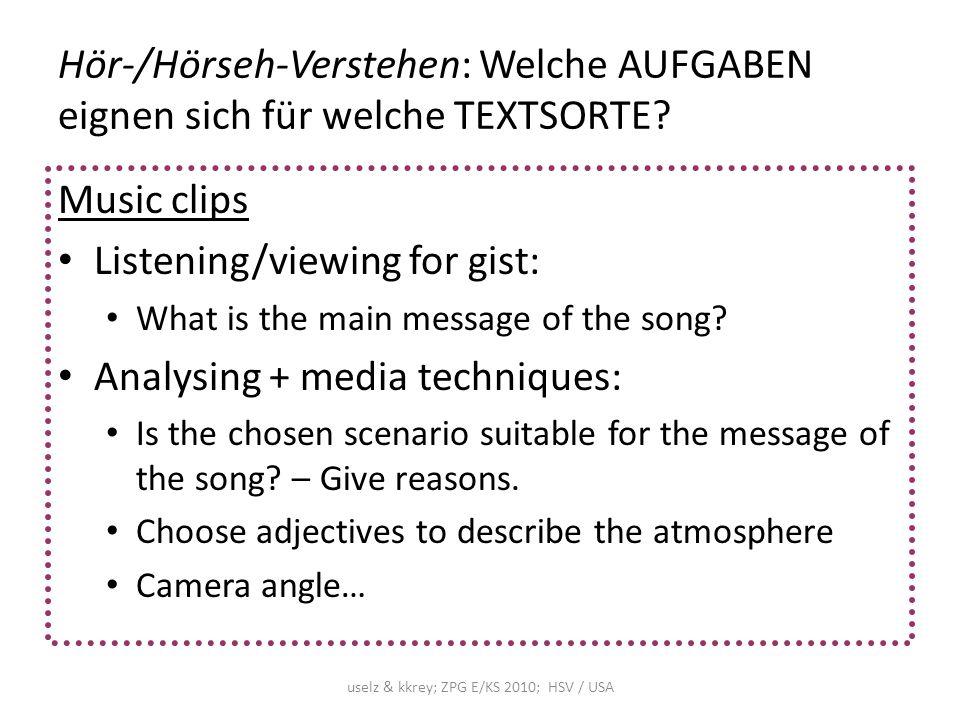 uselz & kkrey; ZPG E/KS 2010; HSV / USA Hör-/Hörseh-Verstehen: Welche AUFGABEN eignen sich für welche TEXTSORTE.