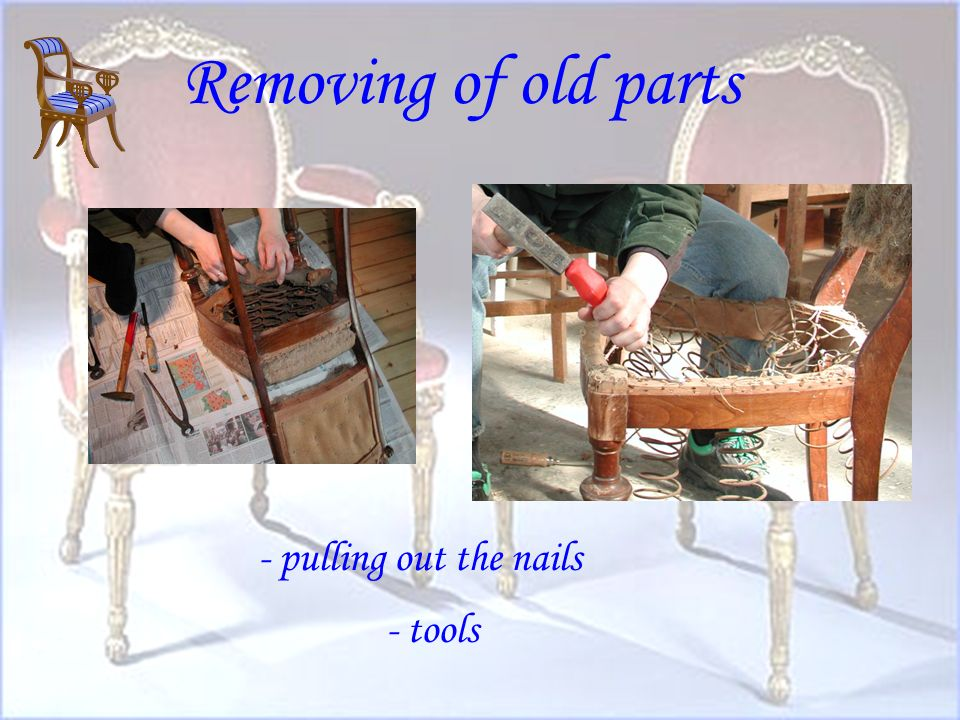 Removing of old parts - old cover -construction of the seat