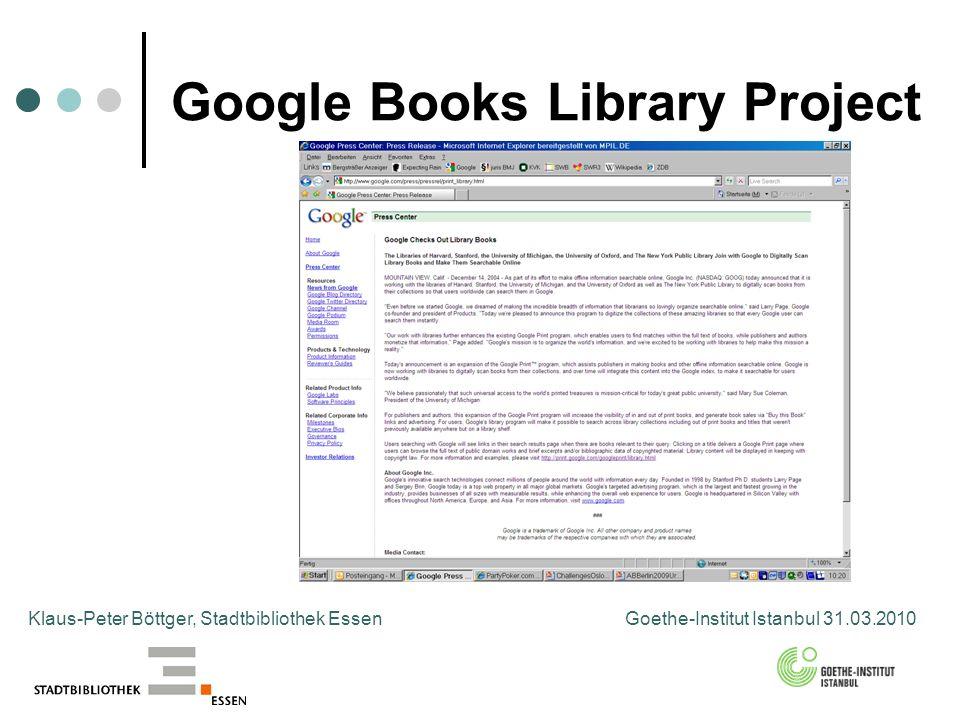 Google Books Library Project Klaus-Peter Böttger, Stadtbibliothek Essen Goethe-Institut Istanbul 31.03.2010