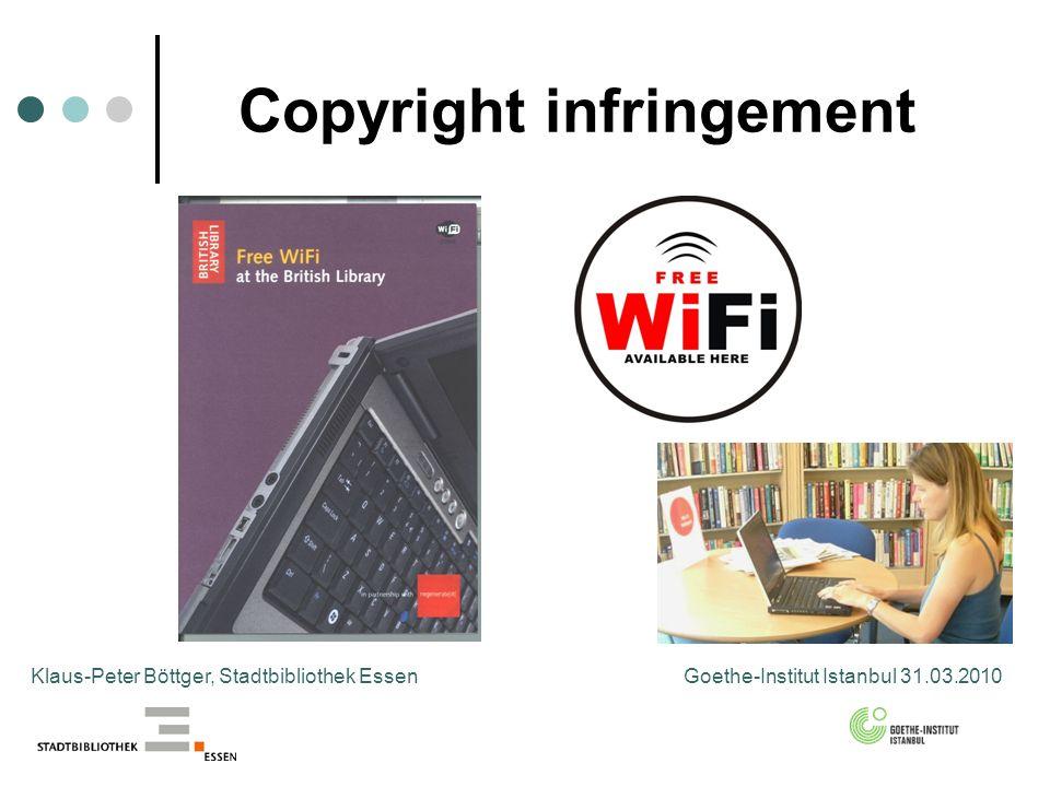 Copyright infringement Klaus-Peter Böttger, Stadtbibliothek Essen Goethe-Institut Istanbul 31.03.2010