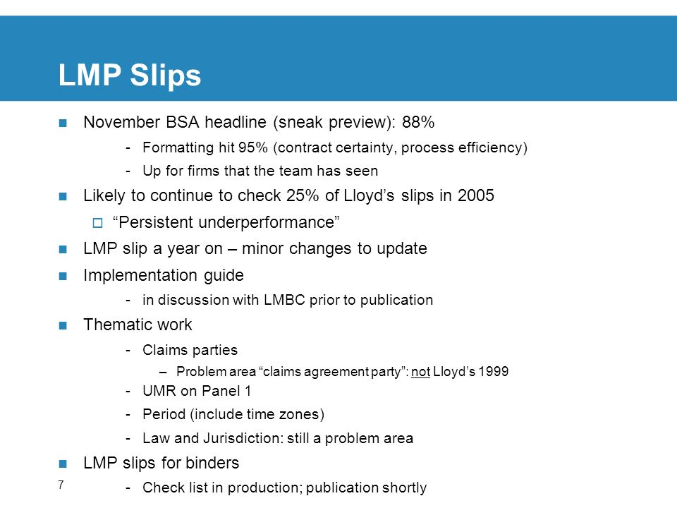 7 LMP Slips November BSA headline (sneak preview): 88% -Formatting hit 95% (contract certainty, process efficiency) -Up for firms that the team has se