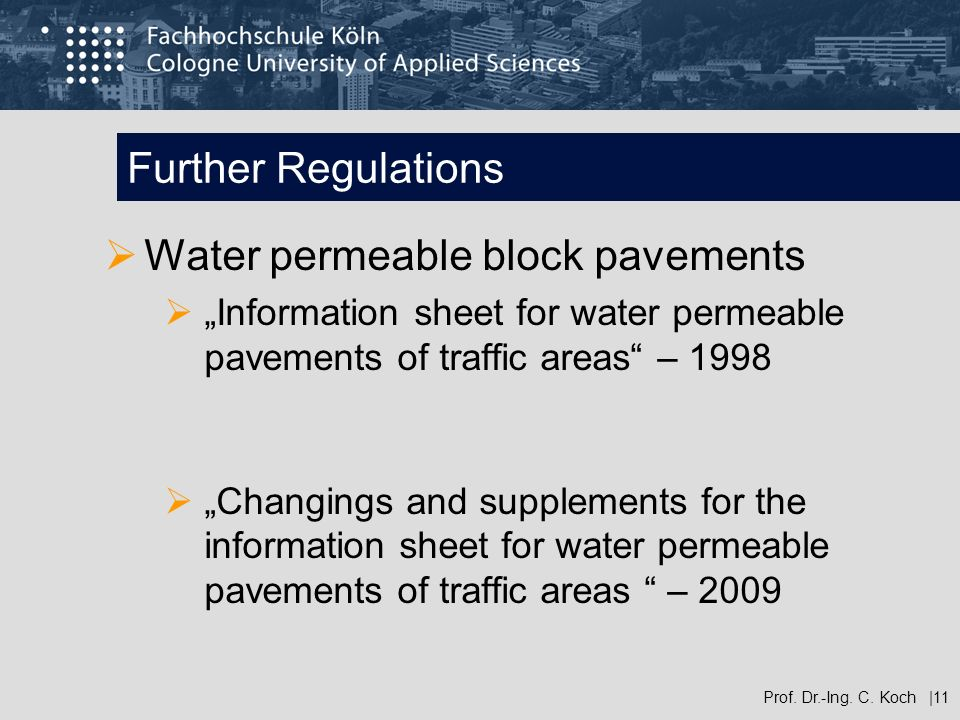 Further Regulations Water permeable block pavements Information sheet for water permeable pavements of traffic areas – 1998 Changings and supplements