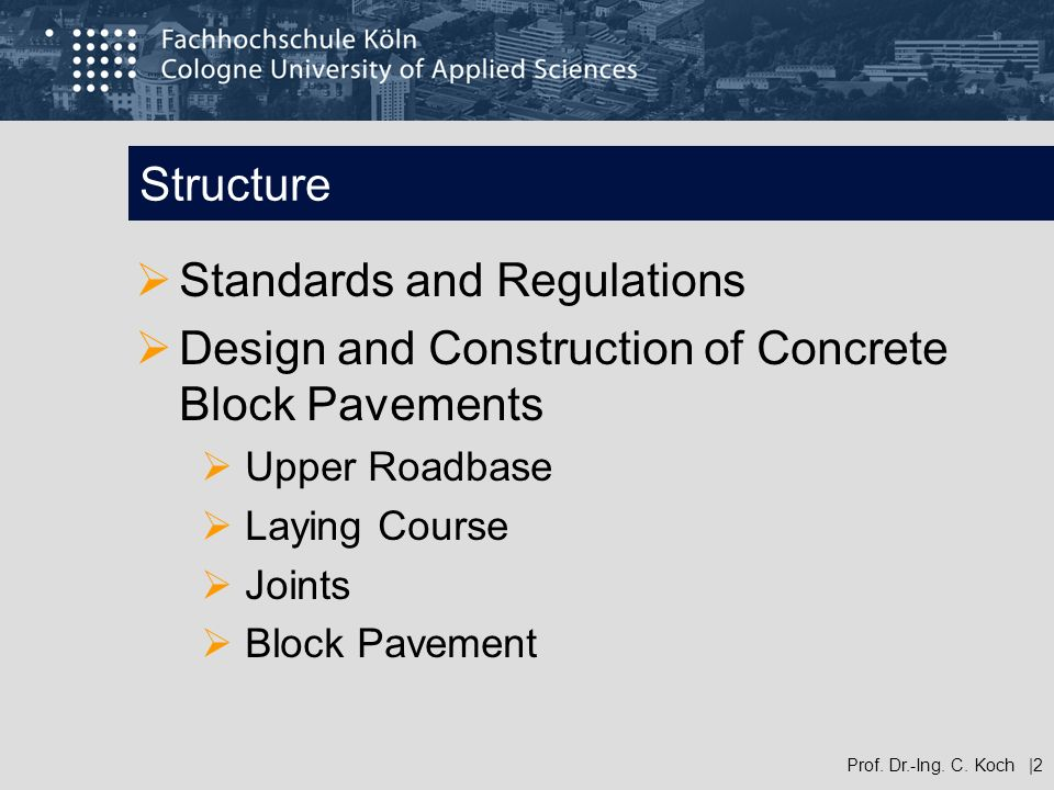 Structure Standards and Regulations Design and Construction of Concrete Block Pavements Upper Roadbase Laying Course Joints Block Pavement Prof. Dr.-I
