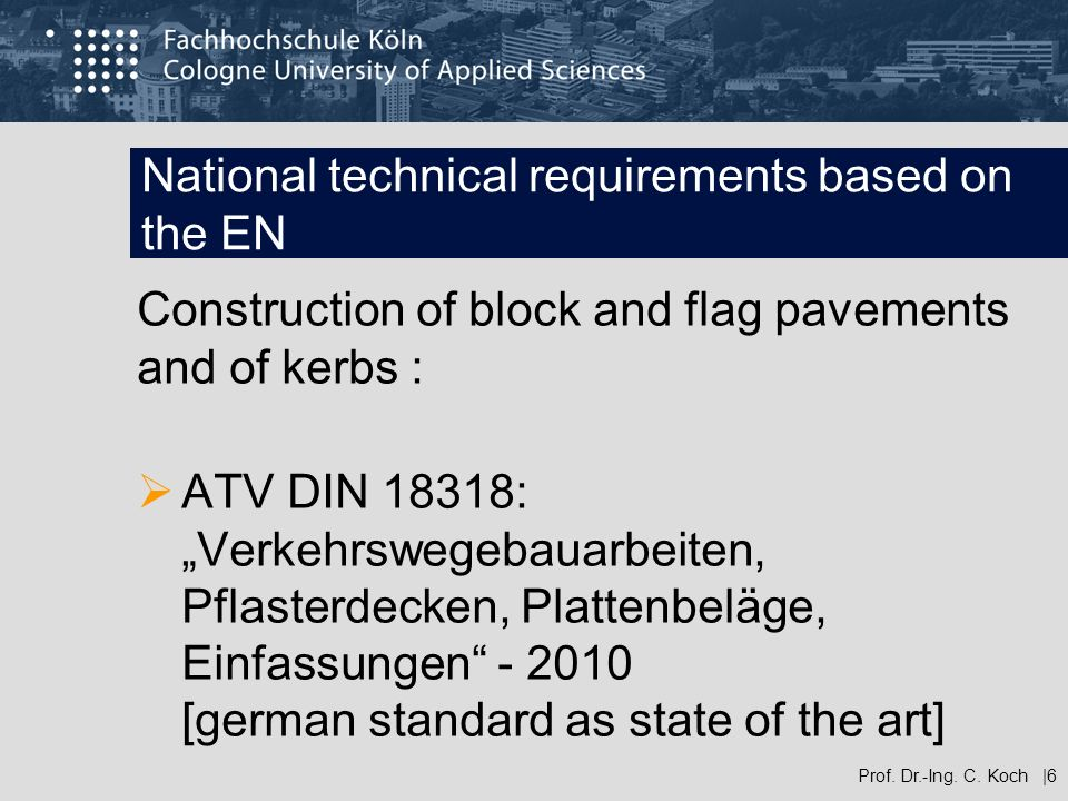 National technical requirements based on the EN Construction of block and flag pavements and of kerbs : ATV DIN 18318: Verkehrswegebauarbeiten, Pflast