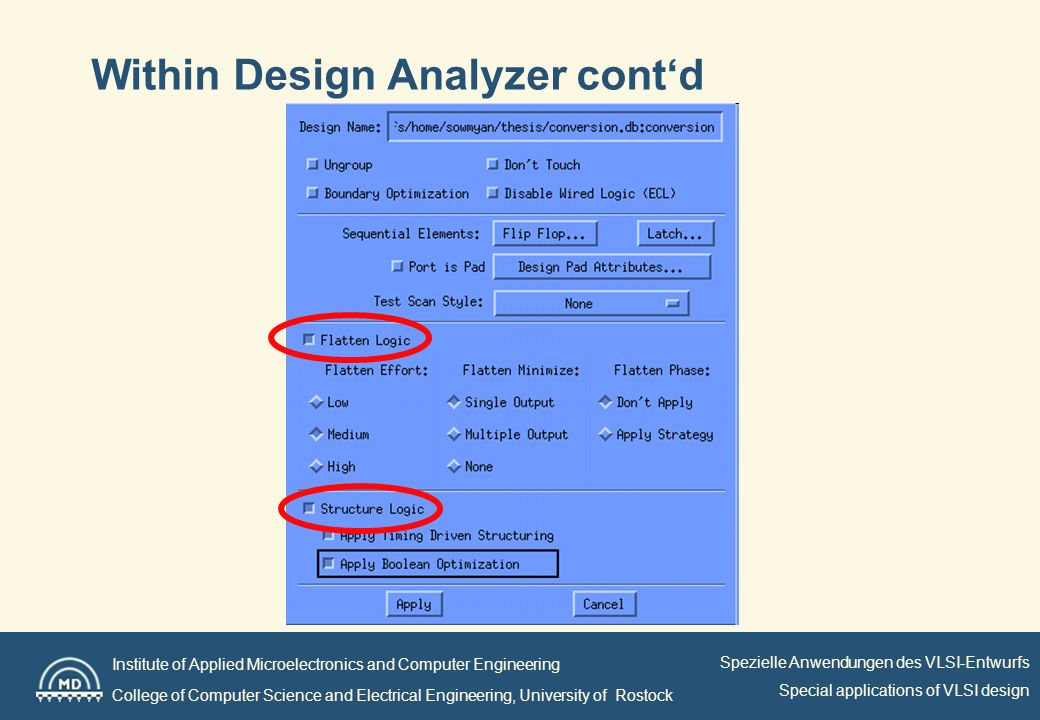 Institute of Applied Microelectronics and Computer Engineering College of Computer Science and Electrical Engineering, University of Rostock Spezielle Anwendungen des VLSI-Entwurfs Special applications of VLSI design Within Design Analyzer contd