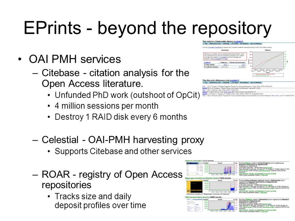 EPrints - beyond the repository OAI PMH services –Citebase - citation analysis for the Open Access literature.