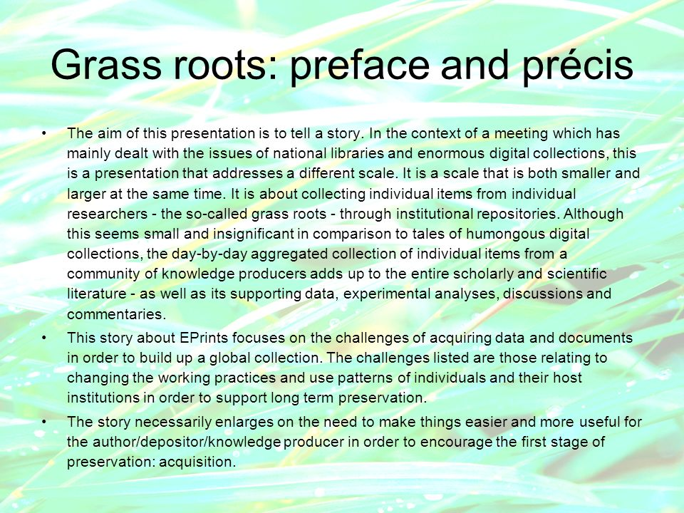 Grass roots: preface and précis The aim of this presentation is to tell a story.