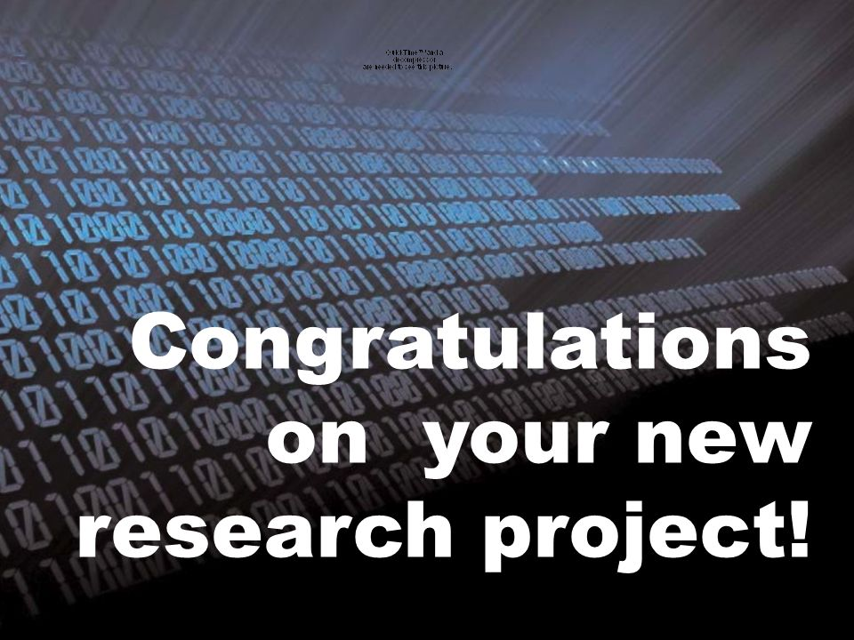 Congratulations on your new research project!