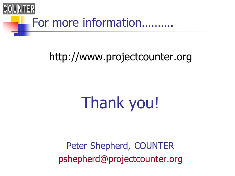 For more information………. http://www.projectcounter.org Thank you.
