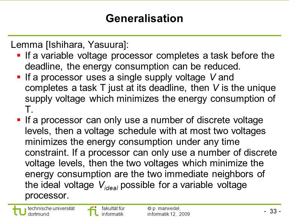 - 32 - technische universität dortmund fakultät für informatik p. marwedel, informatik 12, 2009 Observations A minimum energy consumption is achieved