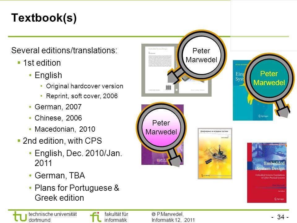 - 34 - technische universität dortmund fakultät für informatik P.Marwedel, Informatik 12, 2011 Textbook(s) Several editions/translations: 1st edition