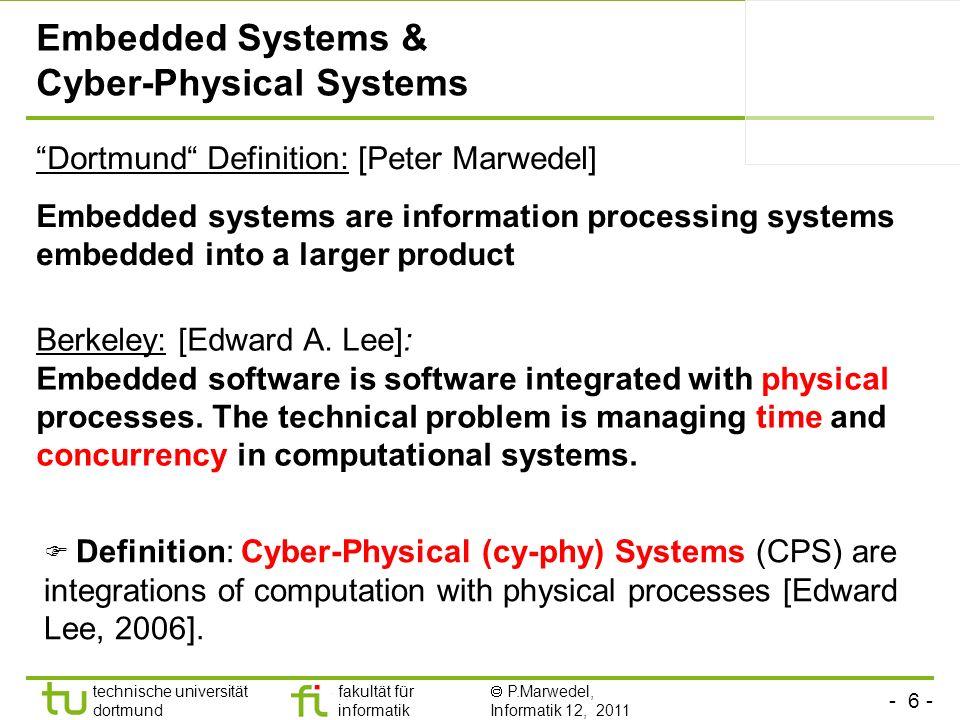- 6 - technische universität dortmund fakultät für informatik P.Marwedel, Informatik 12, 2011 Embedded Systems & Cyber-Physical Systems Dortmund Defin