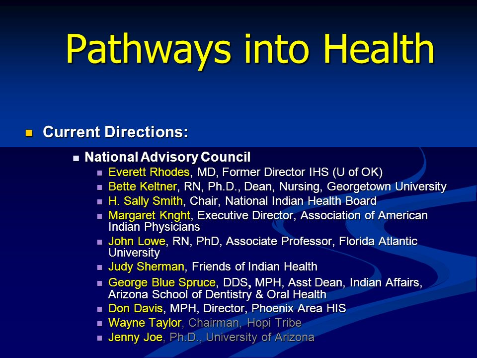 Pathways into Health Current Directions: Current Directions: National Advisory Council National Advisory Council Everett Rhodes, MD, Former Director I