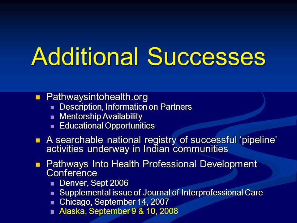 Additional Successes Pathwaysintohealth.org Pathwaysintohealth.org Description, Information on Partners Description, Information on Partners Mentorshi