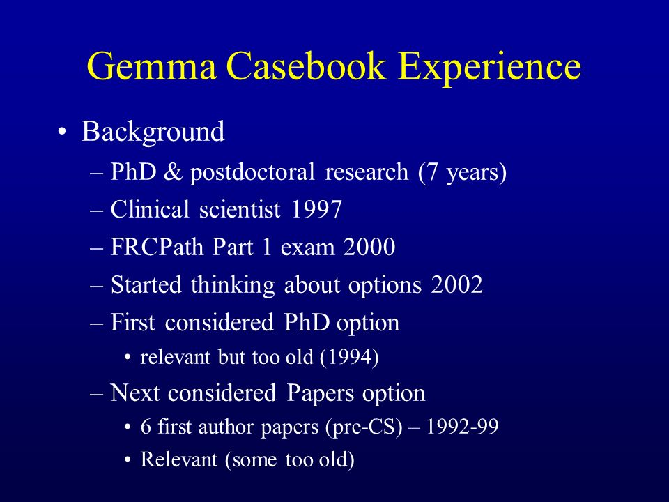 Decision - Casebook Each of 6 (pre-CS) papers as individual cases –Updating content & discussion 7 th case - paper reviewing an immunodeficiency service (work carried out as CS) 8 th case – interesting Wiskott-Aldrich syndrome family (work carried out as CS)