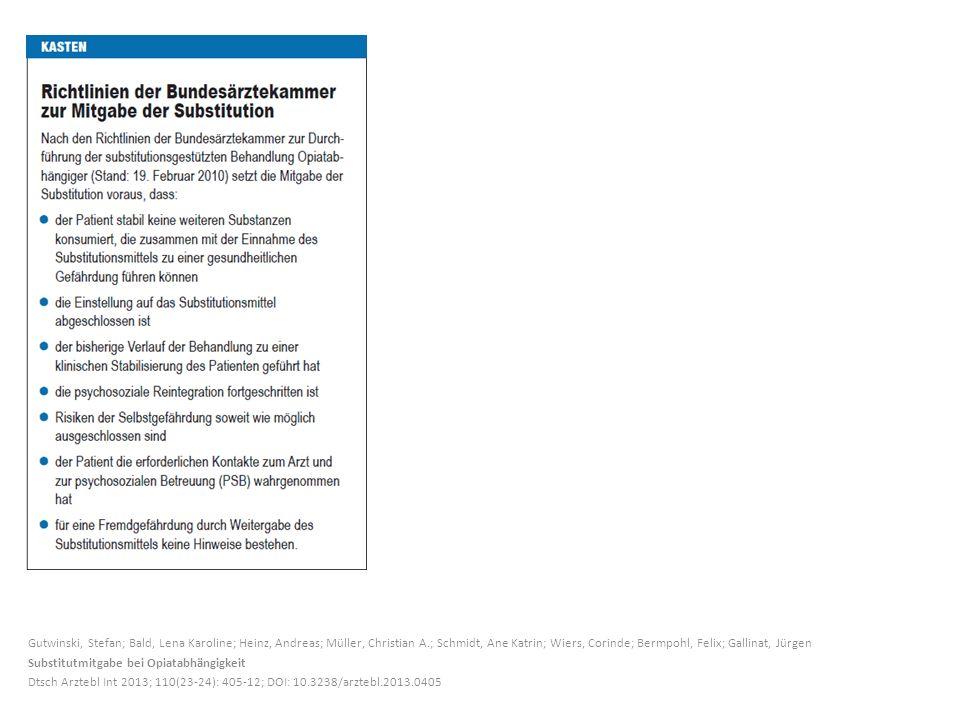 Gutwinski, Stefan; Bald, Lena Karoline; Heinz, Andreas; Müller, Christian A.; Schmidt, Ane Katrin; Wiers, Corinde; Bermpohl, Felix; Gallinat, Jürgen Substitutmitgabe bei Opiatabhängigkeit Dtsch Arztebl Int 2013; 110(23-24): 405-12; DOI: 10.3238/arztebl.2013.0405