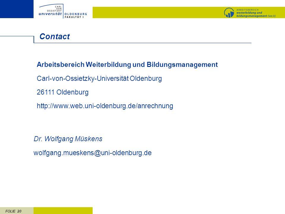 FOLIE 20 Contact Arbeitsbereich Weiterbildung und Bildungsmanagement Carl-von-Ossietzky-Universität Oldenburg 26111 Oldenburg http://www.web.uni-olden