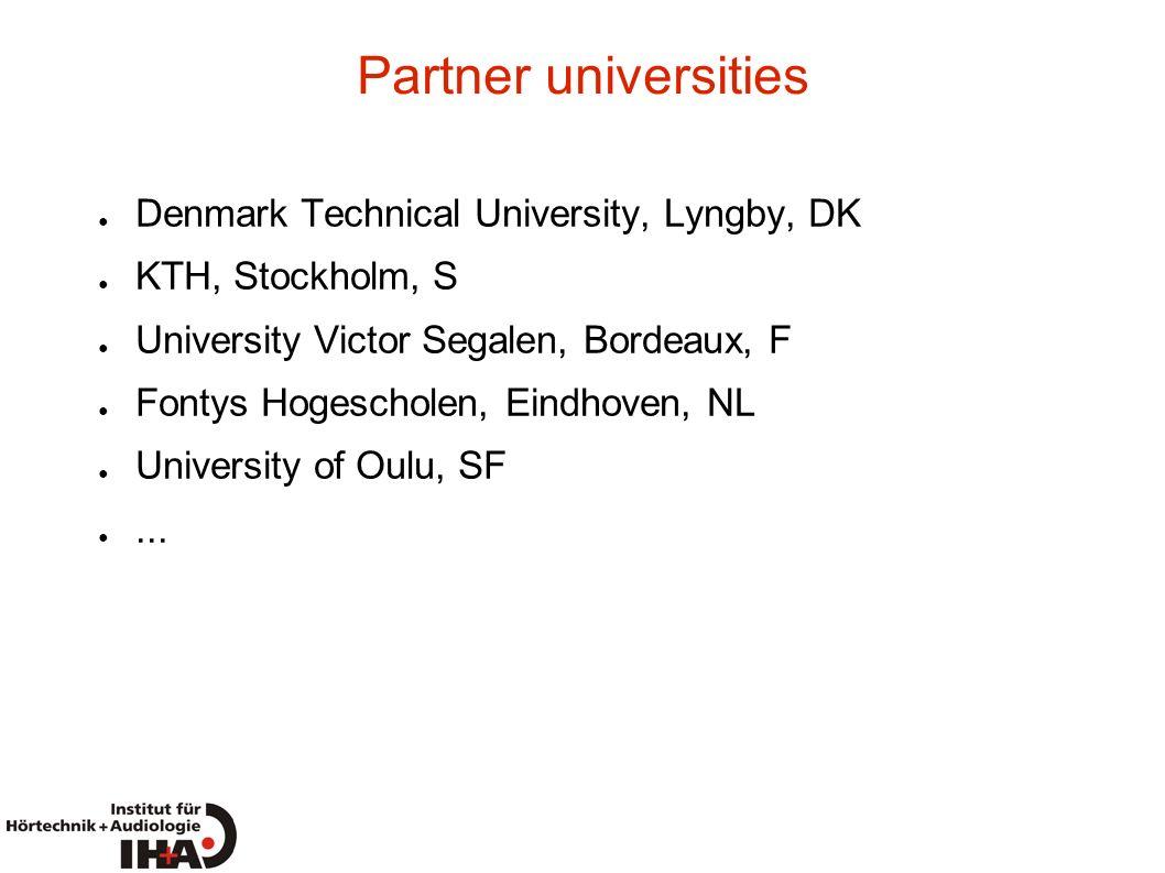 Partner universities Denmark Technical University, Lyngby, DK KTH, Stockholm, S University Victor Segalen, Bordeaux, F Fontys Hogescholen, Eindhoven,