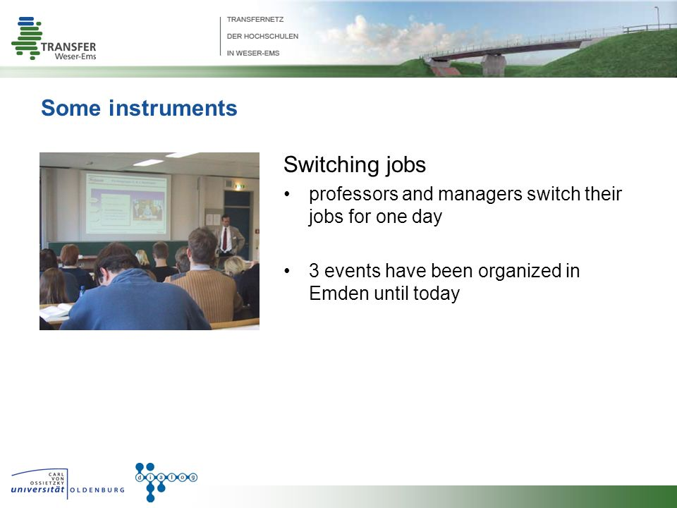 Some instruments Switching jobs professors and managers switch their jobs for one day 3 events have been organized in Emden until today