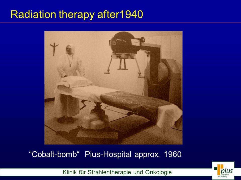 Klinik für Strahlentherapie und Onkologie Radiation Theapy after 1956