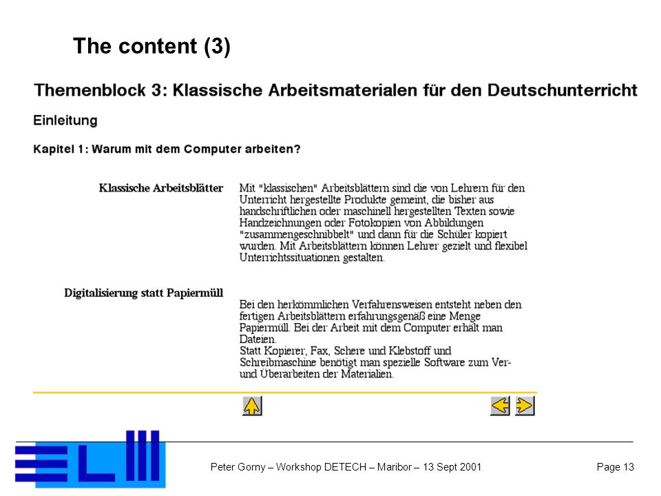 Page 13Peter Gorny – Workshop DETECH – Maribor – 13 Sept 2001 The content (3)