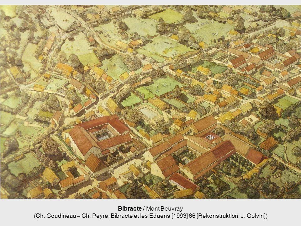 Bibracte / Mont Beuvray (Ch. Goudineau – Ch. Peyre, Bibracte et les Eduens [1993] 66 [Rekonstruktion: J. Golvin])