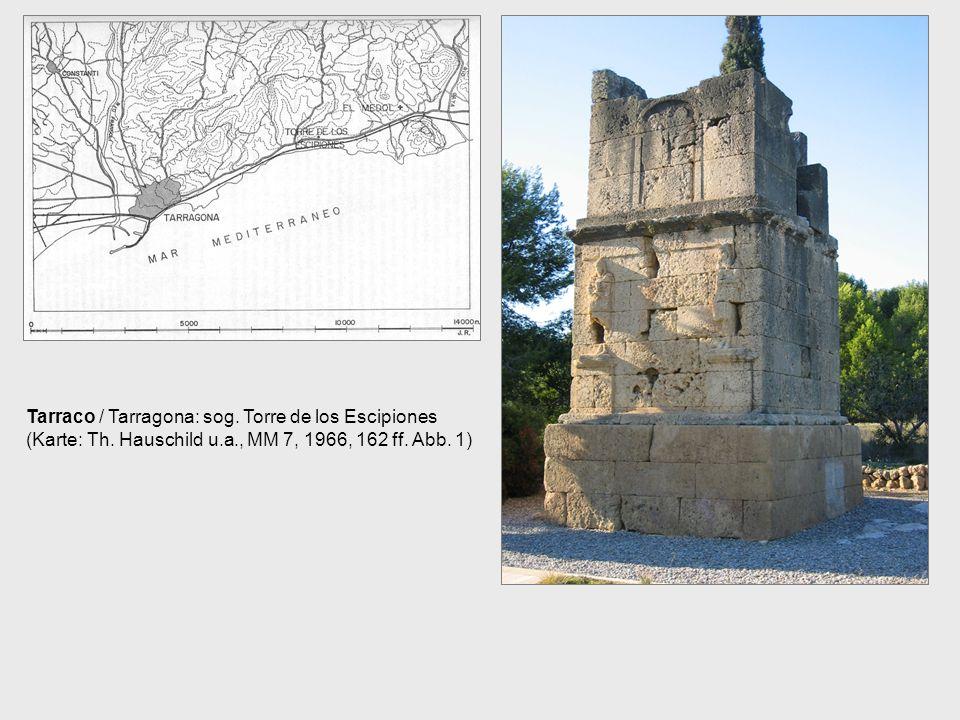 Tarraco / Tarragona: sog. Torre de los Escipiones (Karte: Th. Hauschild u.a., MM 7, 1966, 162 ff. Abb. 1)
