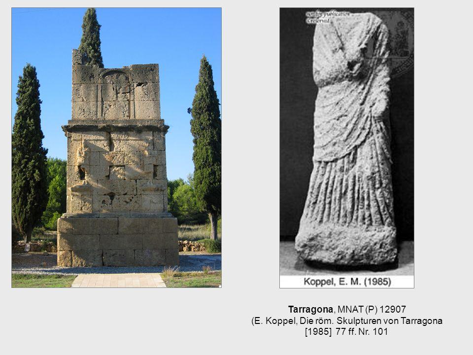 Tarragona, MNAT (P) 12907 (E. Koppel, Die röm. Skulpturen von Tarragona [1985] 77 ff. Nr. 101