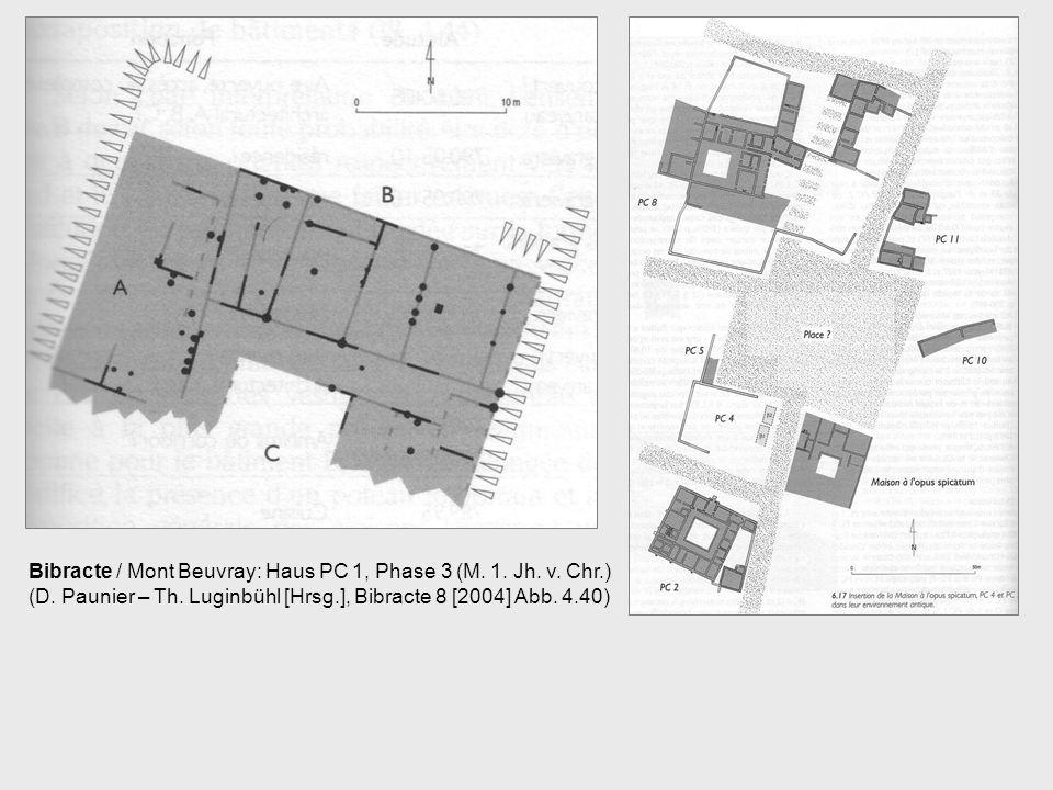 Bibracte / Mont Beuvray: Haus PC 1, Phase 3 (M. 1. Jh. v. Chr.) (D. Paunier – Th. Luginbühl [Hrsg.], Bibracte 8 [2004] Abb. 4.40)