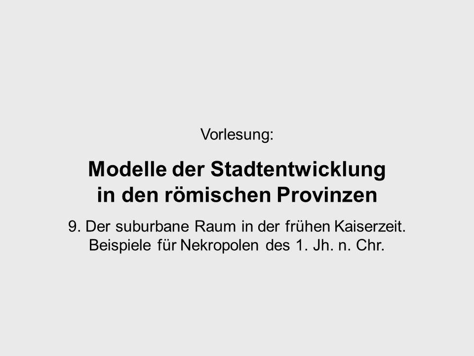 Vorlesung: Modelle der Stadtentwicklung in den römischen Provinzen 9.