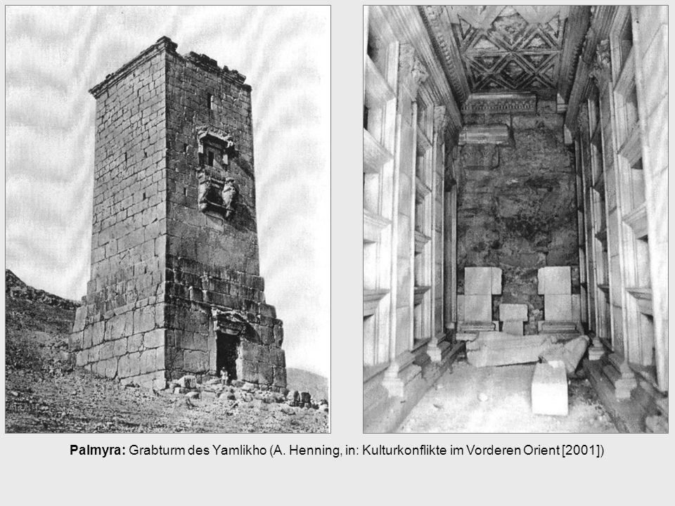 Palmyra: Grabturm des Yamlikho (A. Henning, in: Kulturkonflikte im Vorderen Orient [2001])