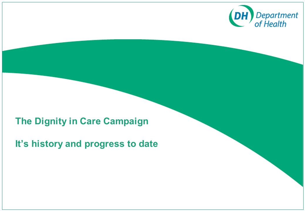 Dignity in Care Campaign But, is the campaign making a difference.