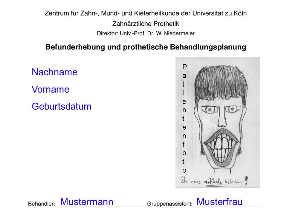 Nachname Vorname Geburtsdatum MustermannMusterfrau PatientenfotoPatientenfoto