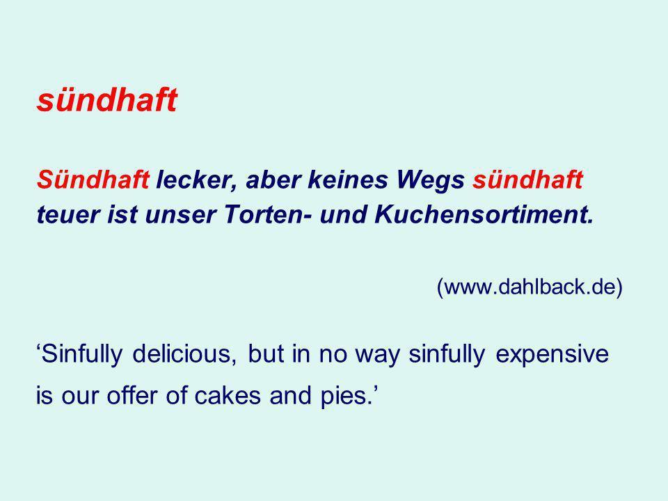 sündhaft Sündhaft lecker, aber keines Wegs sündhaft teuer ist unser Torten- und Kuchensortiment.