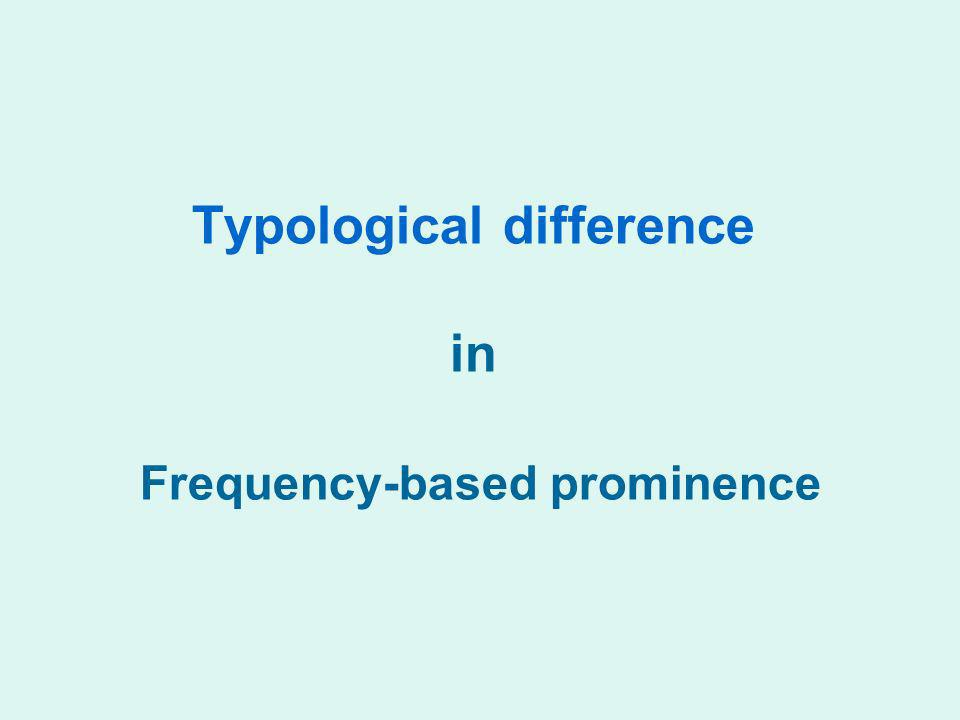 Typological difference in Frequency-based prominence