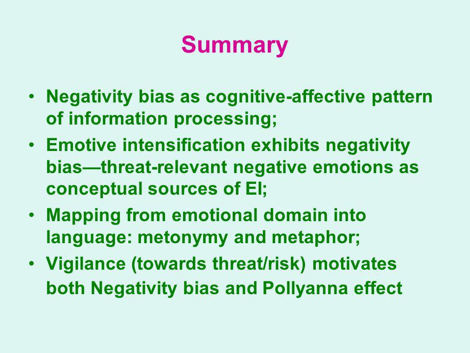 Summary Negativity bias as cognitive-affective pattern of information processing; Emotive intensification exhibits negativity biasthreat-relevant nega